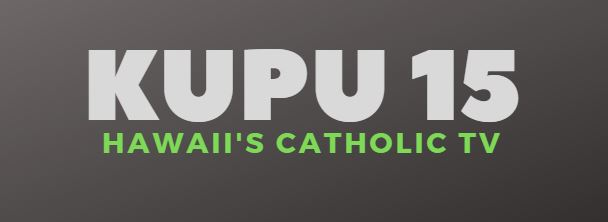 KUPU 15 Hawaii's Catholic TV
